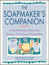 The Soapmaker&#39;s Companion (eBook): A Comprehensive Guide with Recipes, Techniques, & Know-How